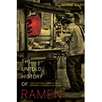 The Untold History of Ramen: How Political Crisis in Japan Spawned a Global Food Craze