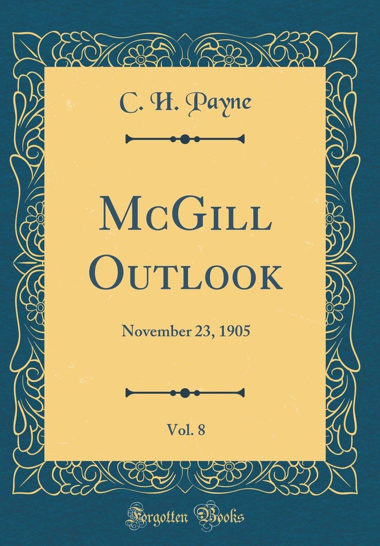 Download McGill Outlook, Vol. 8: November 23, 1905 (Classic Reprint) pdf