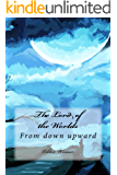 The Lord of the Worlds: From down upward