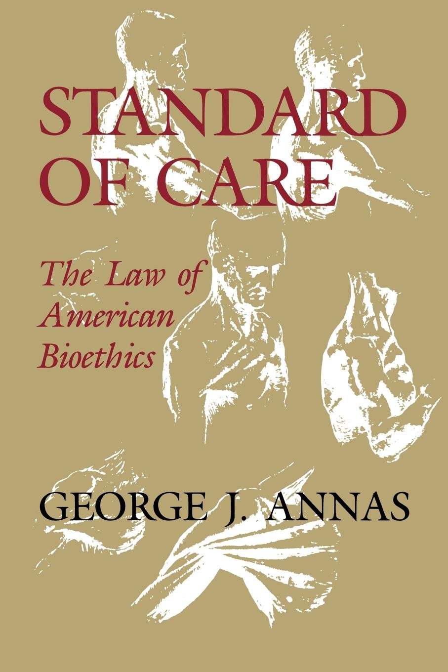 Standard of Care: The Law of American Bioethics