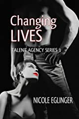 CHANGING LIVES: TALENT AGENCY SERIES Kindle Edition
