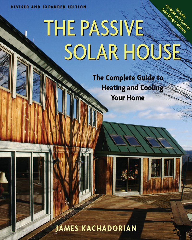 Passive Solar House: The Complete Guide to Heating and Cooling Your Home ebook