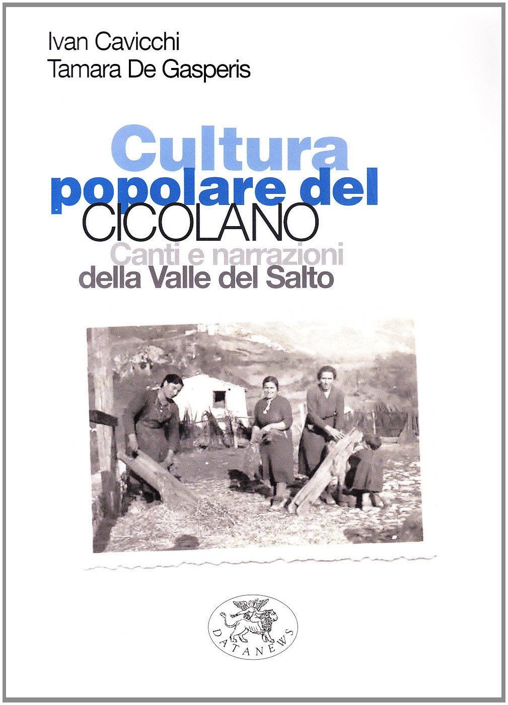 Amazon.it: Cultura popolare del Cicolano. Canti e narrazioni della valle del  Salto - Cavicchi, Ivan, De Gasperis, Tamara - Libri