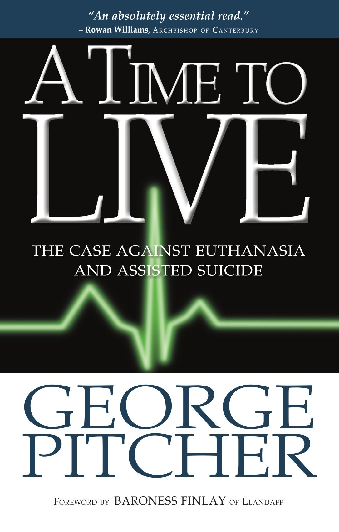 A Time to Live: The case against euthanasia and assisted suicide PDF