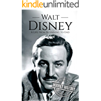 Walt Disney: A Life From Beginning to End (English Edition)