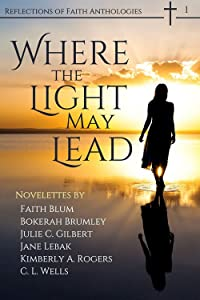 Where the Light May Lead (Reflections of Faith Book 1)