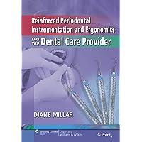 Reinforced Periodontal Instrumentation and Ergonomics for the Dental Care Provider
