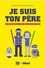 Je suis ton père: Petit manuel des parents dans les oeuvres geeks (Over the Pop) (French Edition) Kindle Edition