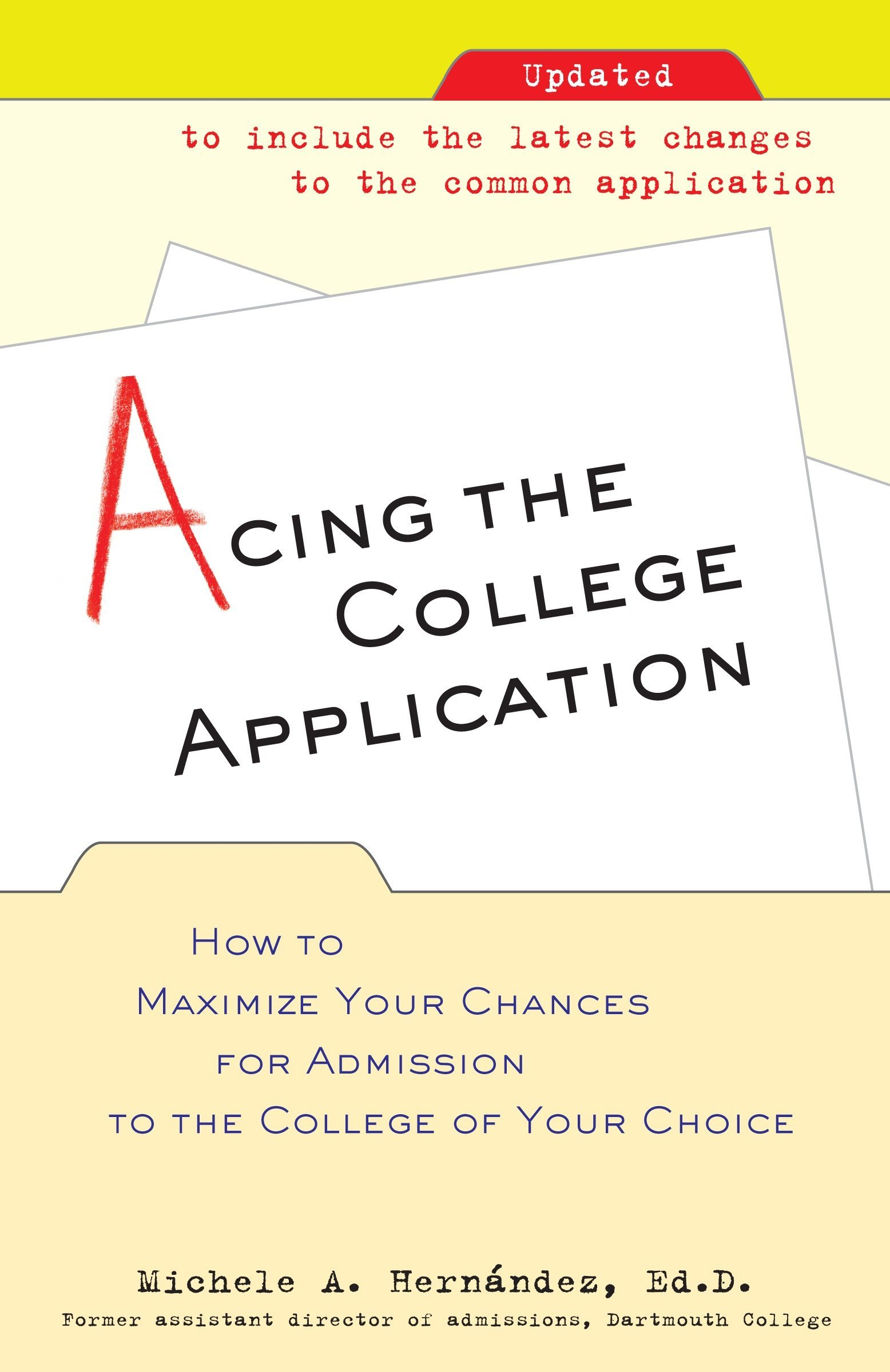 Amazon.com: Acing the College Application: How to Maximize Your Chances for  Admission to the College of Your Choice (9780345498922): Michele Hernandez:  ...