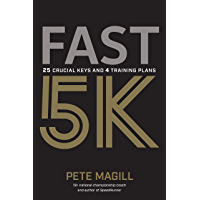Fast 5K: 25 Crucial Keys and 4 Training Plans (English Edition)