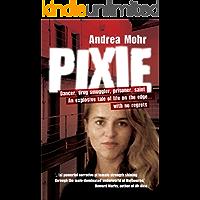 Pixie:Dancer, Drug Smuggler, Prisoner, Saint