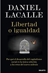 Libertad o igualdad: Por qué el desarrollo del capitalismo social es la única solución a los retos del nuevo milenio (Spanish Edition) Kindle Edition