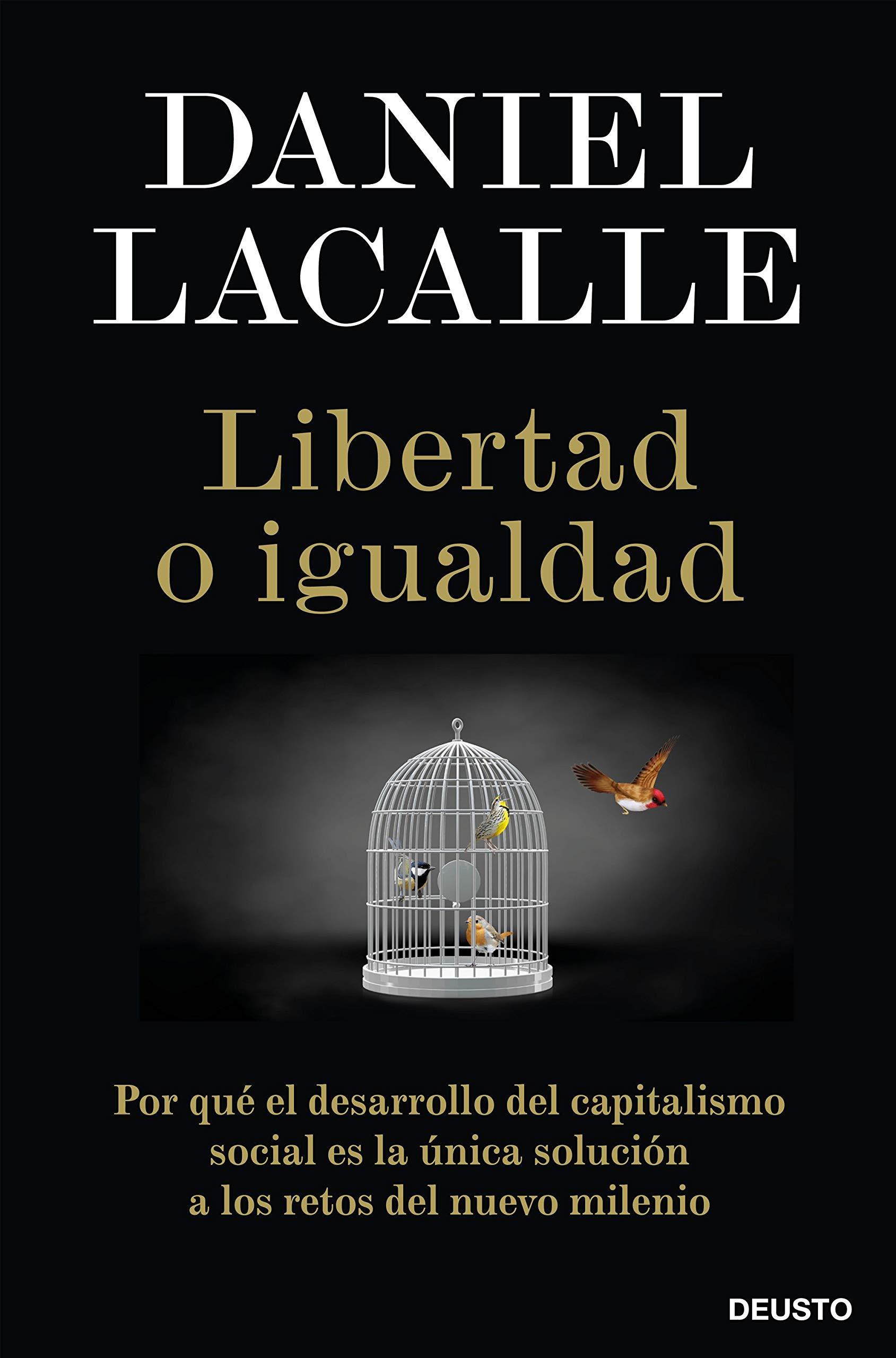 Libertad o igualdad: Por qué el desarrollo del capitalismo social es la única solución a los retos del nuevo milenio Sin colección: Amazon.es: Lacalle, Daniel, Paredes, Jorge: Libros