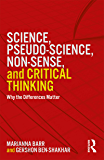 Science, Pseudo-science, Non-sense, and Critical Thinking: Why the Differences Matter