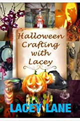 Halloween Crafting with Lacey (Volume 2) Paperback