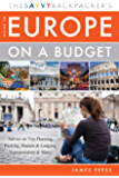 The Savvy Backpacker's Guide to Europe on a Budget: Advice on Trip Planning, Packing, Hostels & Lodging, Transportation…