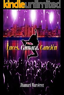 Luces, cámara, canción (versión extendida) (Spanish Edition)