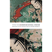Gender and National Literature: Heian Texts in the Constructions of Japanese Modernity (Asia-Pacific: Culture, Politics, and Society) (English Edition)