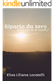 Riparto da zero: (ma con te in mente) (Power of love saga Vol. 1)