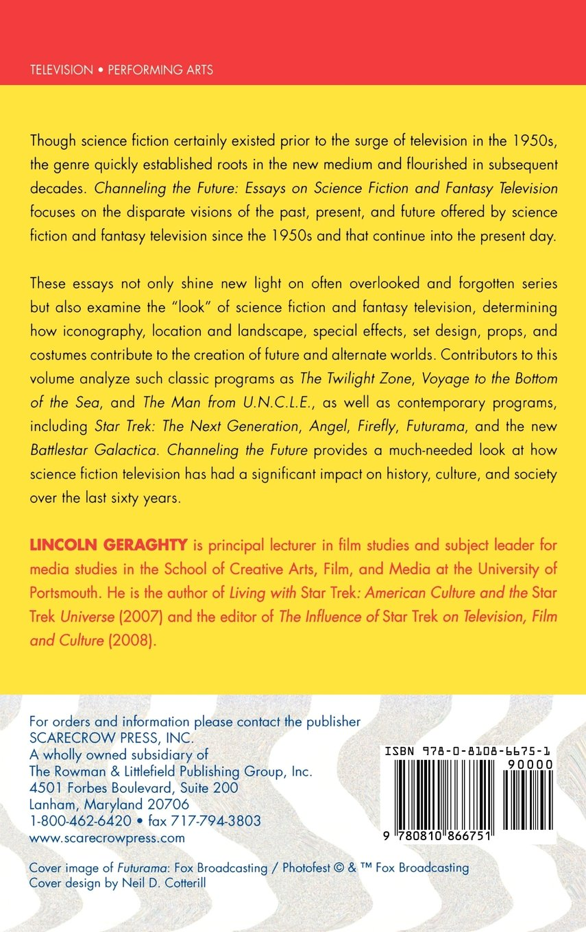 channeling the future essays on science fiction and fantasy  channeling the future essays on science fiction and fantasy television lincoln geraghty 9780810866751 com books