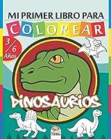 Mi Primer Libro Para Colorear - Dinosaurios: