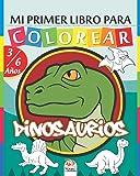 Mi primer libro para colorear - Dinosaurios: Libro para colorear para niños de 3 a 6 años - 25 dibujos