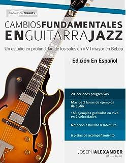 Cambios fundamentales en guitarra jazz: Un estudio en profundidad de los solos en ii V I