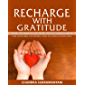Recharge with Gratitude: Drink the wine of Grace and get supercharged. Your life becomes a masterpiece, when you learn…