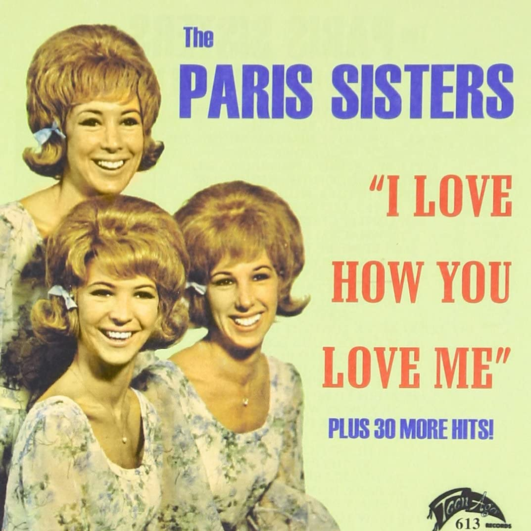 I Love How You Love Me / Greatest Hits - The Paris Sisters