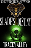 Slade's Destiny: Book Three of the Witchcraft Wars