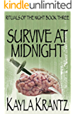 Survive at Midnight (Rituals of the Night Trilogy Book 3)