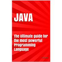 JAVA: The Ultimate guide for the most powerful Programming Language (English Edition)
