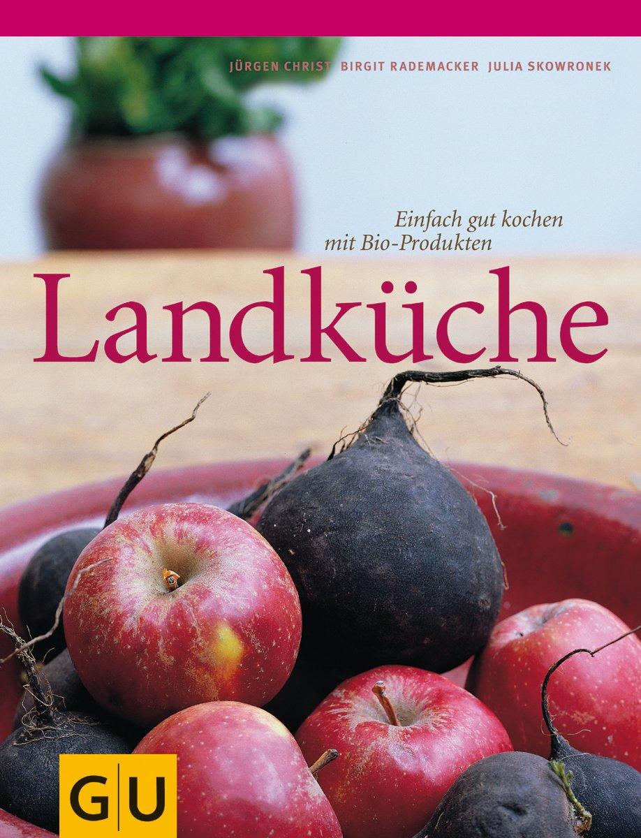 Landküche (GU Für die Sinne): Amazon.de: Jürgen Christ, Birgit ...