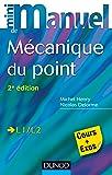 Mini Manuel de Mécanique du point - 2e édition: Cours et exercices corrigés