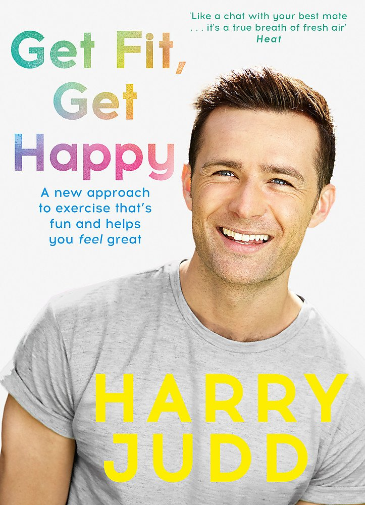 Get Fit Get Happy  A New Approach To Exercise That's Fun And Helps You Feel Great