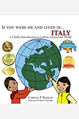 If You Were Me and Lived in... Italy: A Child's Introduction to Cultures Around the World Kindle Edition