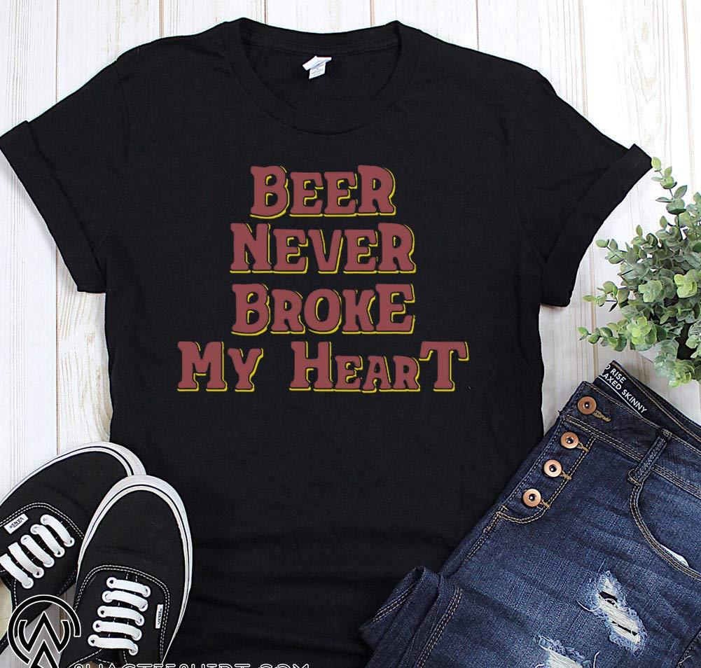 Beer Never Broke My Heart Tshirts S Longsleeve