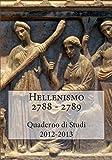 Hellenismo 2788-2789: Quaderno Di Studi 2012-2013