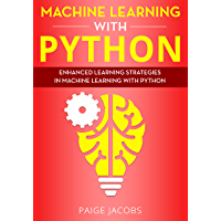 Machine Learning with Python: Enhanced Learning Strategies in Machine Learning with Python (English Edition)