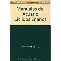 Ciclidos enanos / Dwarf Cichlids (Manuales Del Acuario) (Spanish Edition)