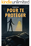 Pour te protéger (French Edition)