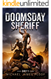 Doomsday Sheriff: Day 1: A Post-Apocalyptic Zombie Adventure