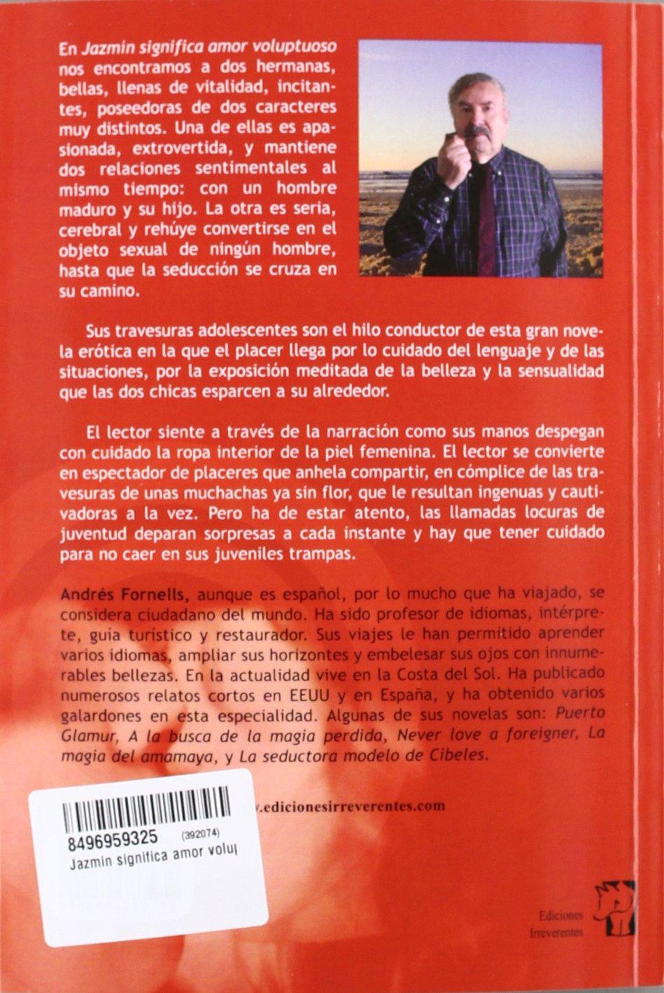 Jazmín Significa Amor Voluptuoso (Spanish Edition): Andrés Fornells: 9788496959323: Amazon.com: Books