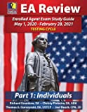 PassKey Learning Systems EA Review Part 1 Individuals; Enrolled Agent Study Guide: May 1, 2020-February 28, 2021 Testing…