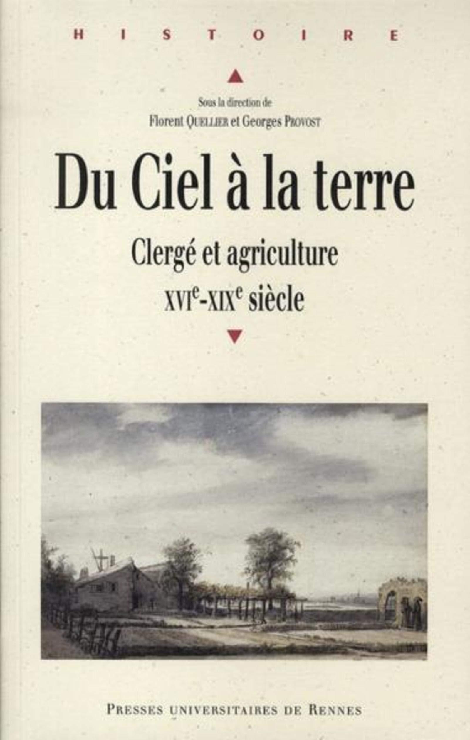 Amazon.fr - Du Ciel à la terre : Clergé et agriculture, XVIe-XIXe siècle -  Quellier, Florent, Provost, Georges, Collectif - Livres