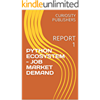 PYTHON ECOSYSTEM - JOB MARKET DEMAND: REPORT 1 (English Edition)