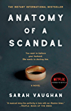 Anatomy of a Scandal: A Novel