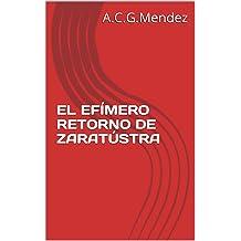 EL EFÍMERO RETORNO DE ZARATÚSTRA (Spanish Edition) Jan 14, 2012