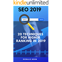 SEO 2019 : 20 TECHNIQUES FOR HIGHER RANKING IN 2019