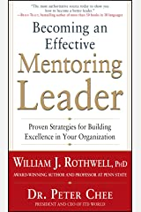 Becoming an Effective Mentoring Leader: Proven Strategies for Building Excellence in Your Organization Kindle Edition